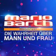 Mario Barth präsentiert: Die Wahrheit über Mann und Frau