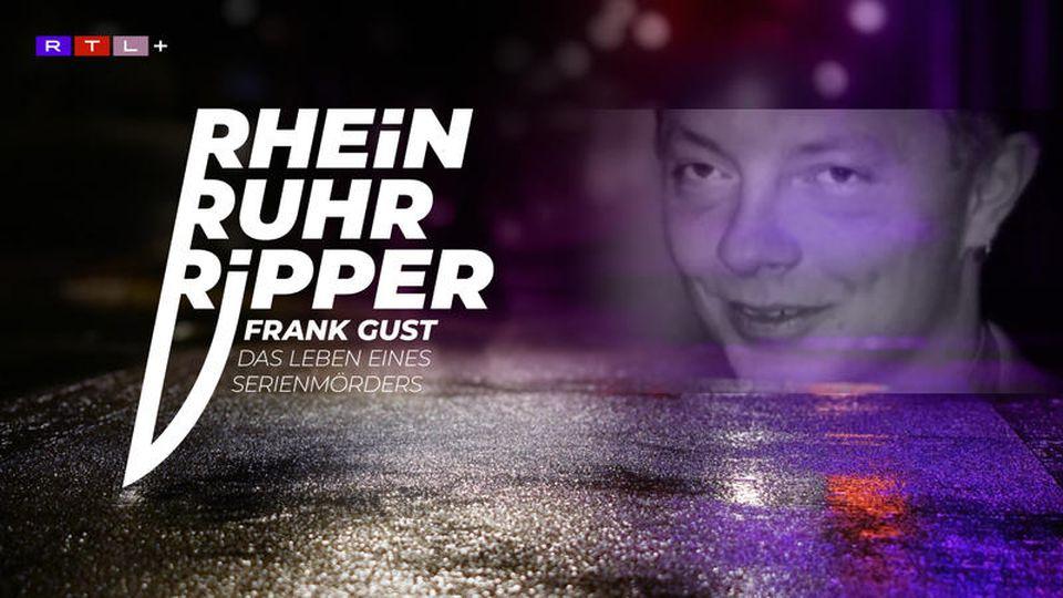 Der Rhein-Ruhr-Ripper Frank Gust - Das Leben eines Serienmörders