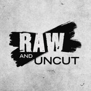 Raw and Uncut