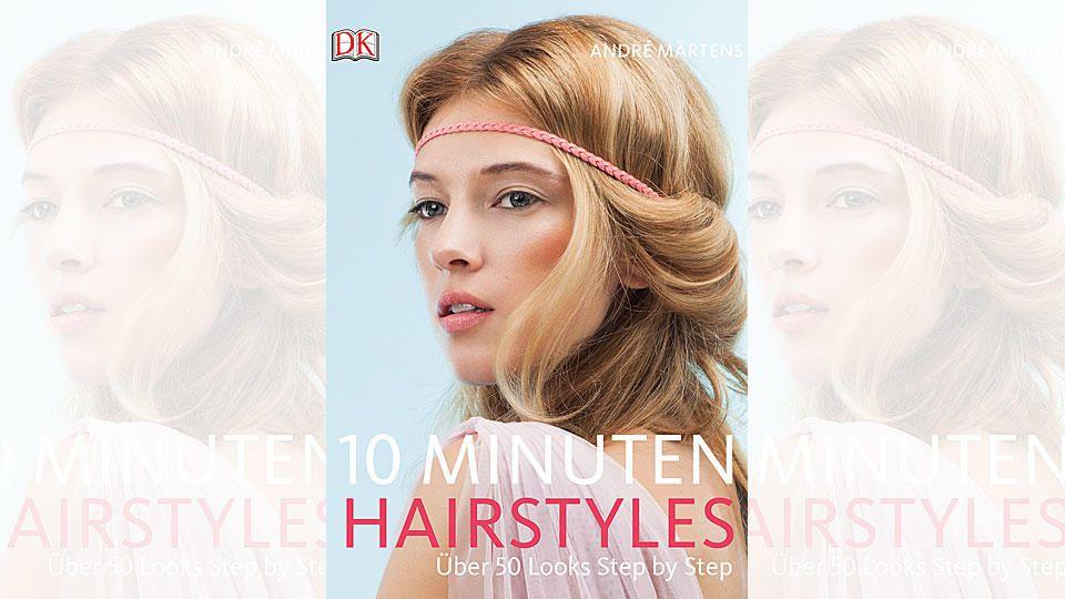 '10 Minuten Hairstyles' heißt das neue Buch von André Märtens.