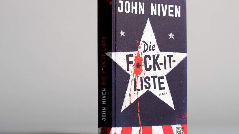 """Die Fuck-It-Liste"" von John Niven: Rache an Trumps Amerika"