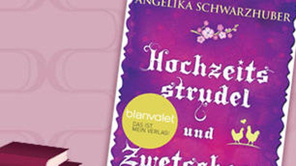 'Hochzeitsstrudel und Zwetschgenglück': Angelika Schwarzhuber